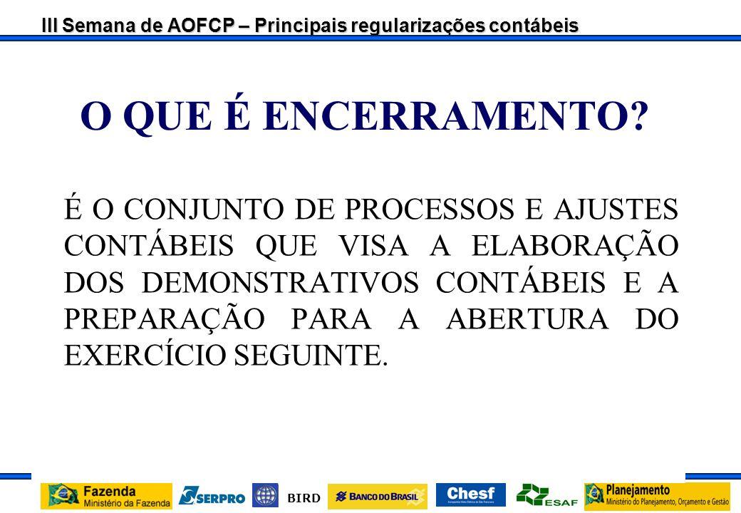 III Semana de AOFCP – Principais regularizações contábeis BIRD 1.1.2.1.6.14.00 – LIMITE DE SAQUE PARA EMPENHO CONTRA ENTREGA A Setorial Financeira, de posse dos saldos do Limite Contra Entrega, deverá devolvê-los à COFIN/STN, por meio de NL, - utilizando os eventos de devolução de cota (70.0.712) conjugado com o evento 56.0.628, para o financeiro recebido no exercício corrente ou, - utilizando os eventos de devolução de cota diferida (70.0.713) conjugado com o evento 56.0.628, para o financeiro recebido no exercício anterior e que não foi empenhado.