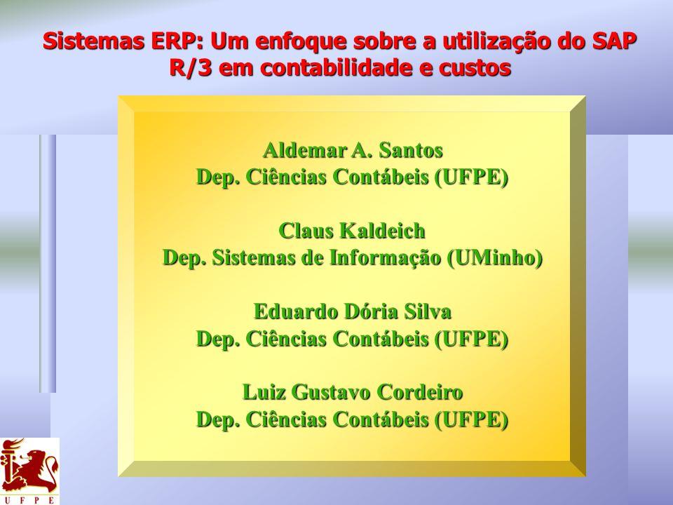 Aldemar A. Santos Dep. Ciências Contábeis (UFPE) Claus Kaldeich Dep. Sistemas de Informação (UMinho) Eduardo Dória Silva Dep. Ciências Contábeis (UFPE