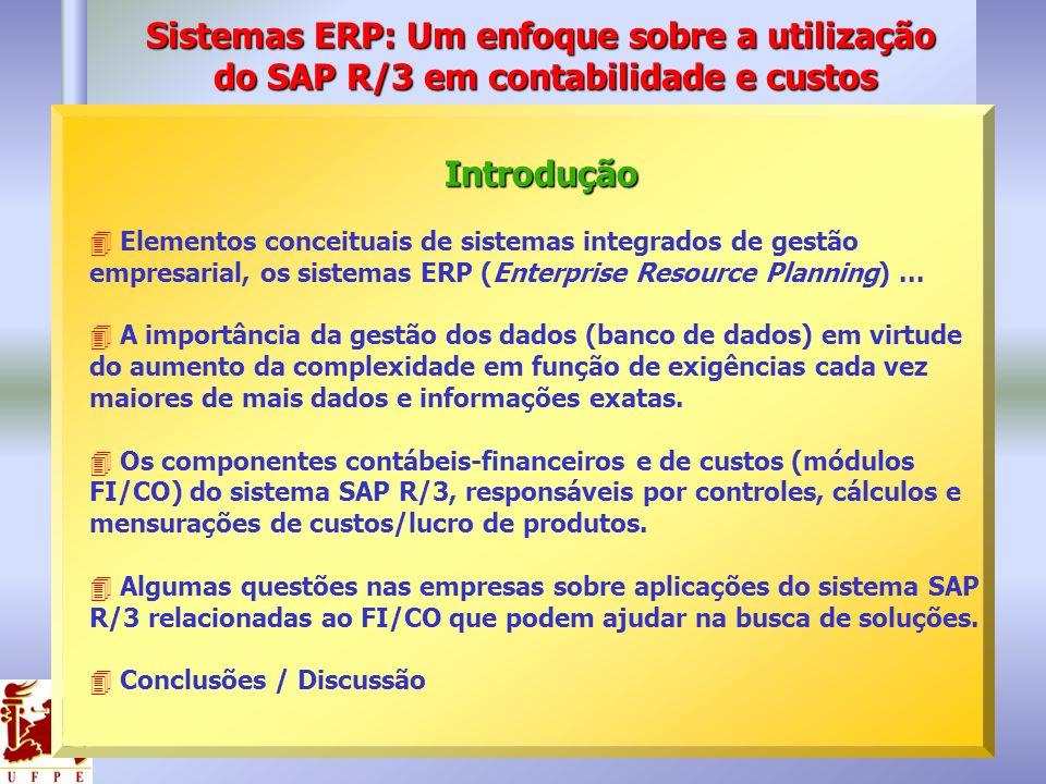 Introdução Introdução 4 Elementos conceituais de sistemas integrados de gestão empresarial, os sistemas ERP (Enterprise Resource Planning)... 4 A impo