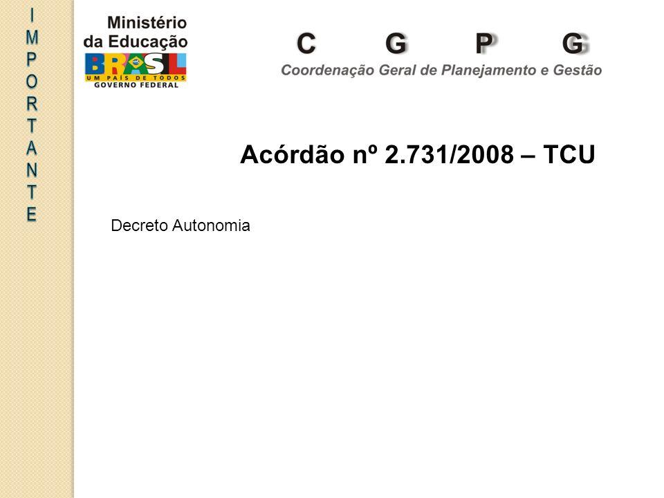Decreto Autonomia Acórdão nº 2.731/2008 – TCU