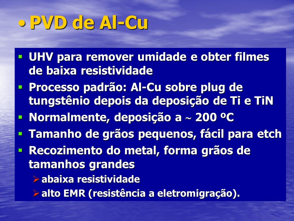 PVD de Al-CuPVD de Al-Cu UHV para remover umidade e obter filmes de baixa resistividade UHV para remover umidade e obter filmes de baixa resistividade