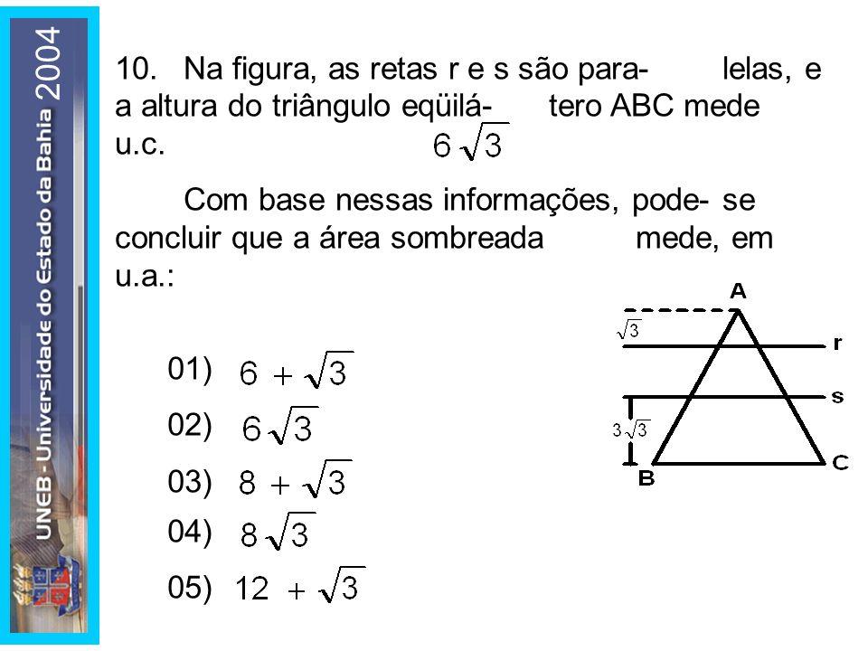 2004 10.Na figura, as retas r e s são para-lelas, e a altura do triângulo eqüilá-tero ABC mede u.c. Com base nessas informações, pode-se concluir que