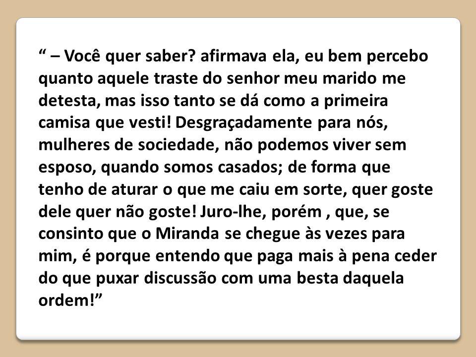 Zulmira - Filha de Miranda. - Uma brasileirinha fina e aristocrática. - Casa-se com João Romão.