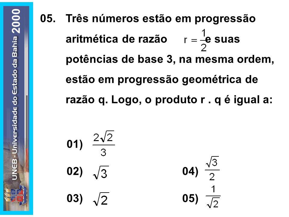 05.Três números estão em progressão aritmética de razão e suas potências de base 3, na mesma ordem, estão em progressão geométrica de razão q. Logo, o