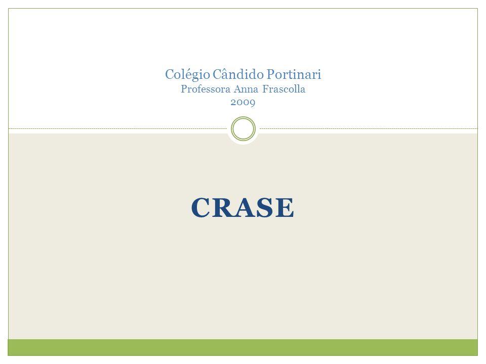 CRASE Colégio Cândido Portinari Professora Anna Frascolla 2009