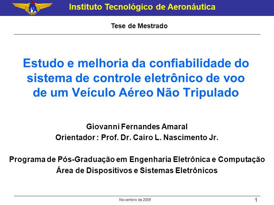 Instituto Tecnológico de Aeronáutica Novembro de 2009 1 Estudo e melhoria da confiabilidade do sistema de controle eletrônico de voo de um Veículo Aér