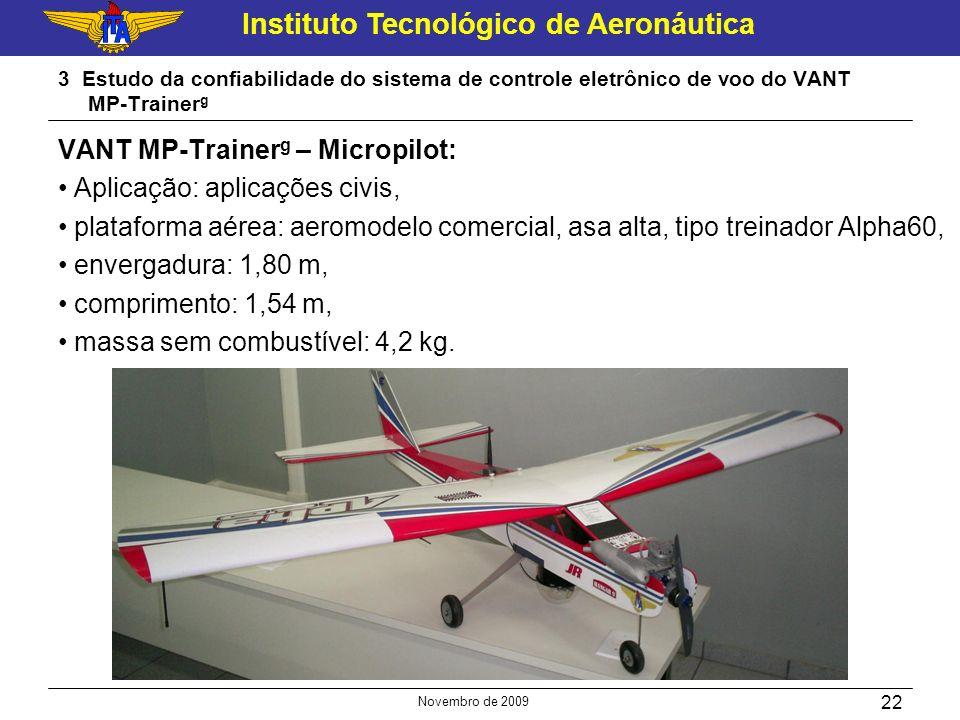 Instituto Tecnológico de Aeronáutica Novembro de 2009 22 3 Estudo da confiabilidade do sistema de controle eletrônico de voo do VANT MP-Trainer g VANT