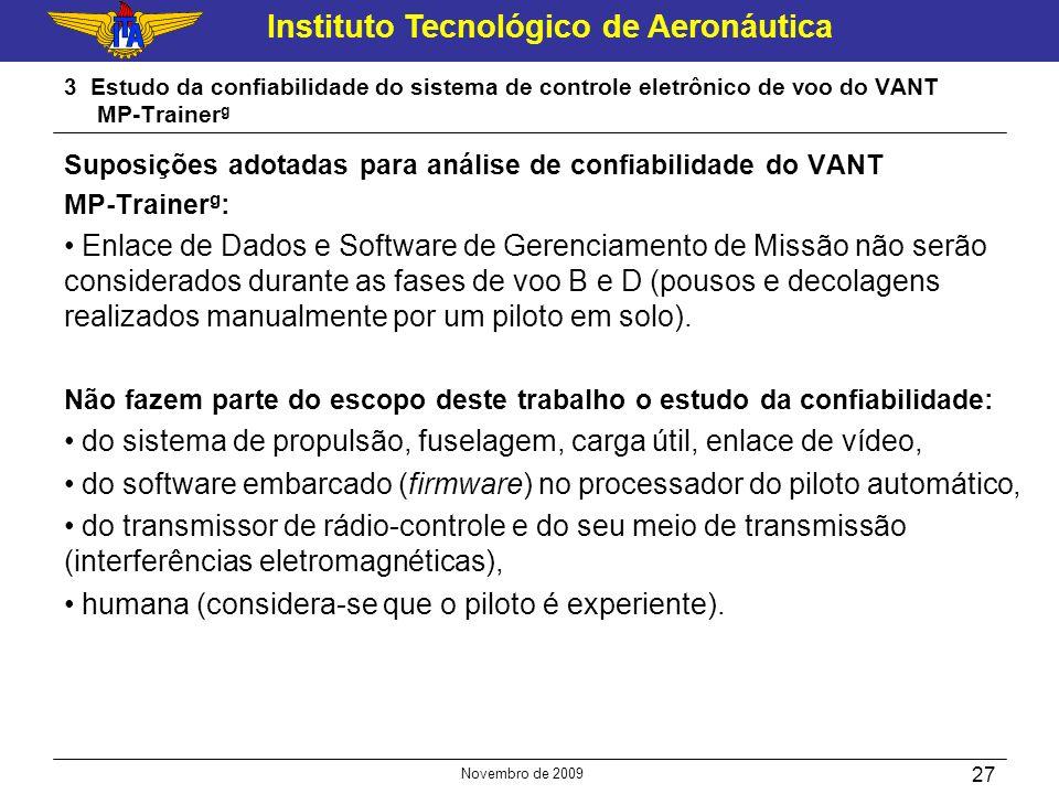 Instituto Tecnológico de Aeronáutica Novembro de 2009 27 3 Estudo da confiabilidade do sistema de controle eletrônico de voo do VANT MP-Trainer g Supo