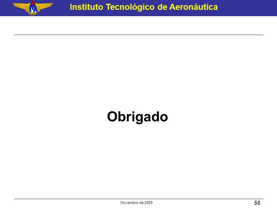 Instituto Tecnológico de Aeronáutica Novembro de 2009 56 Obrigado