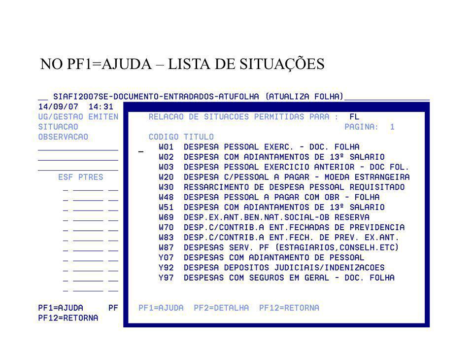 PF5=SALDO – MOSTRAR AS CÉLULAS DISPONÍVEIS PARA EMPENHO