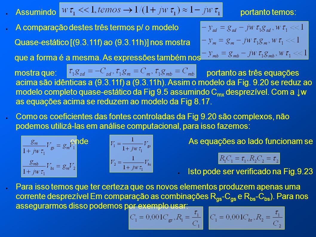 Assumindo portanto temos: A comparação destes três termos p/ o modelo Quase-estático [(9.3.11f) ao (9.3.11h)] nos mostra que a forma é a mesma. As exp