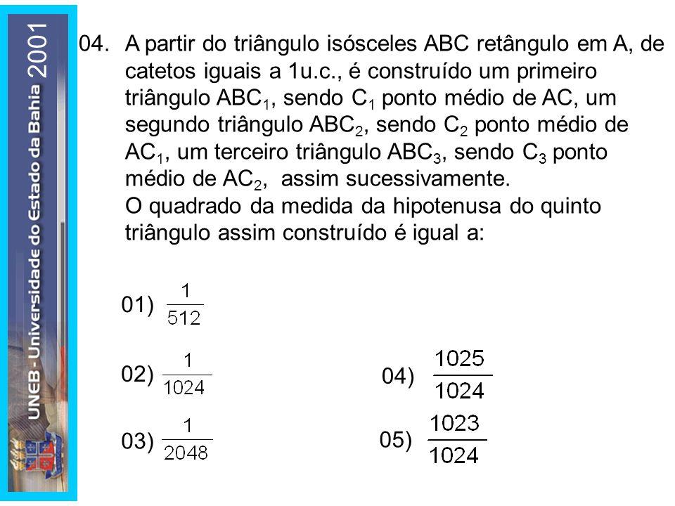 04.A partir do triângulo isósceles ABC retângulo em A, de catetos iguais a 1u.c., é construído um primeiro triângulo ABC 1, sendo C 1 ponto médio de A