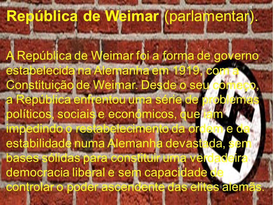República de Weimar (parlamentar). A República de Weimar foi a forma de governo estabelecida na Alemanha em 1919, com a Constituição de Weimar. Desde
