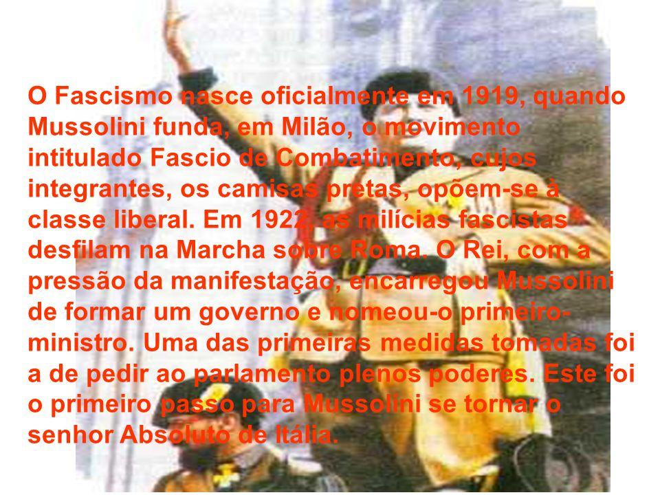 O Fascismo nasce oficialmente em 1919, quando Mussolini funda, em Milão, o movimento intitulado Fascio de Combatimento, cujos integrantes, os camisas