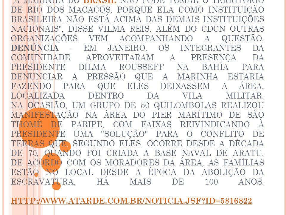 CONDOMÍNIO - A MARINHA ENTROU NA JUSTIÇA PORQUE PRETENDE EXPANDIR UM CONDOMÍNIO PARA OS SEUS OFICIAIS NO TERRITÓRIO, QUE FICA NA REGIÃO LIMÍTROFE ENTR