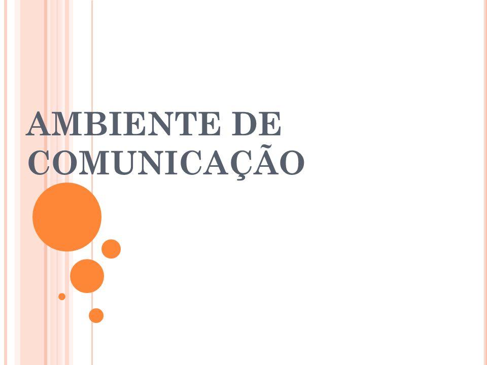 AMBIENTE DE COMUNICAÇÃO