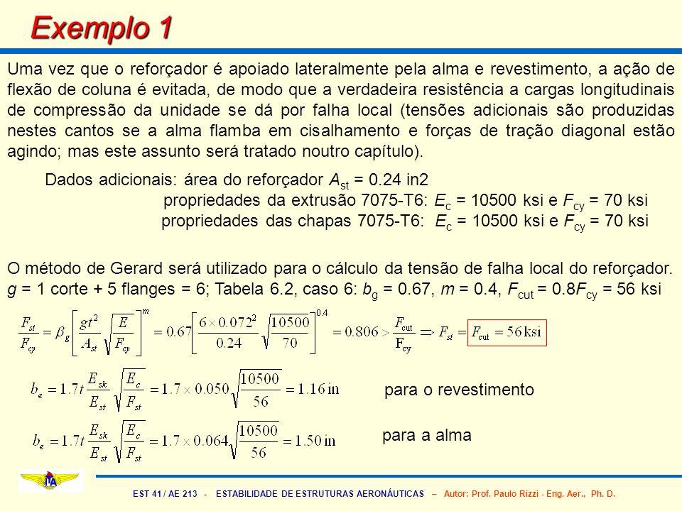 EST 41 / AE 213 - ESTABILIDADE DE ESTRUTURAS AERONÁUTICAS – Autor: Prof. Paulo Rizzi - Eng. Aer., Ph. D. Exemplo 1 Uma vez que o reforçador é apoiado