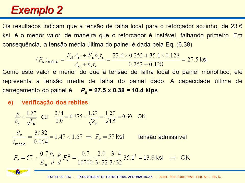 EST 41 / AE 213 - ESTABILIDADE DE ESTRUTURAS AERONÁUTICAS – Autor: Prof. Paulo Rizzi - Eng. Aer., Ph. D. Exemplo 2 Os resultados indicam que a tensão