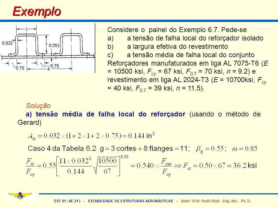 EST 41 / AE 213 - ESTABILIDADE DE ESTRUTURAS AERONÁUTICAS – Autor: Prof. Paulo Rizzi - Eng. Aer., Ph. D. Exemplo Considere o painel do Exemplo 6.7. Pe