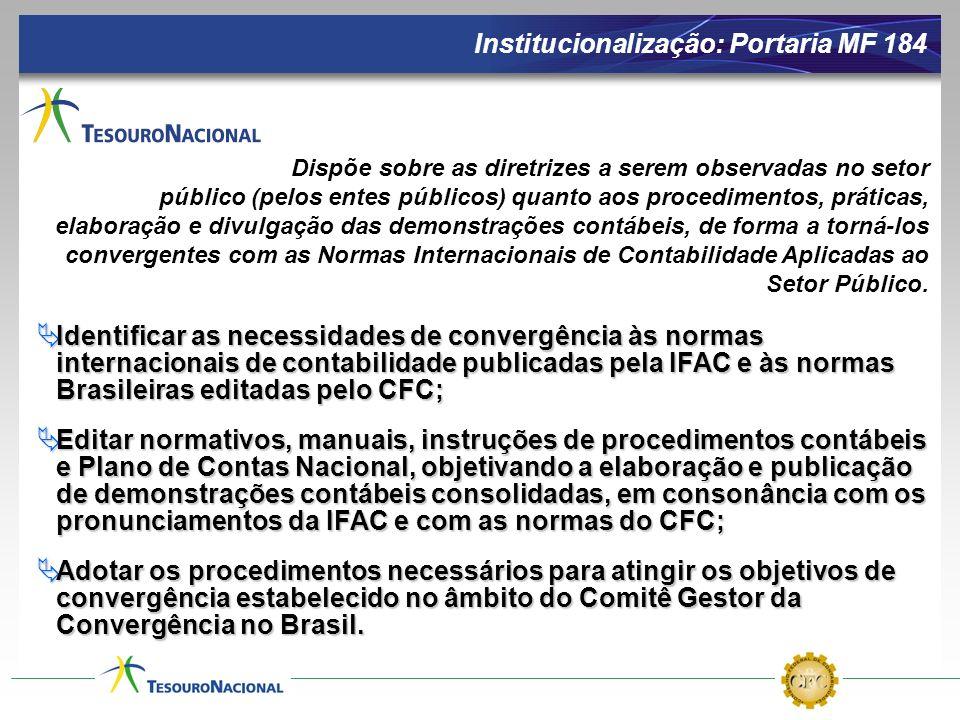 Identificar as necessidades de convergência às normas internacionais de contabilidade publicadas pela IFAC e às normas Brasileiras editadas pelo CFC;