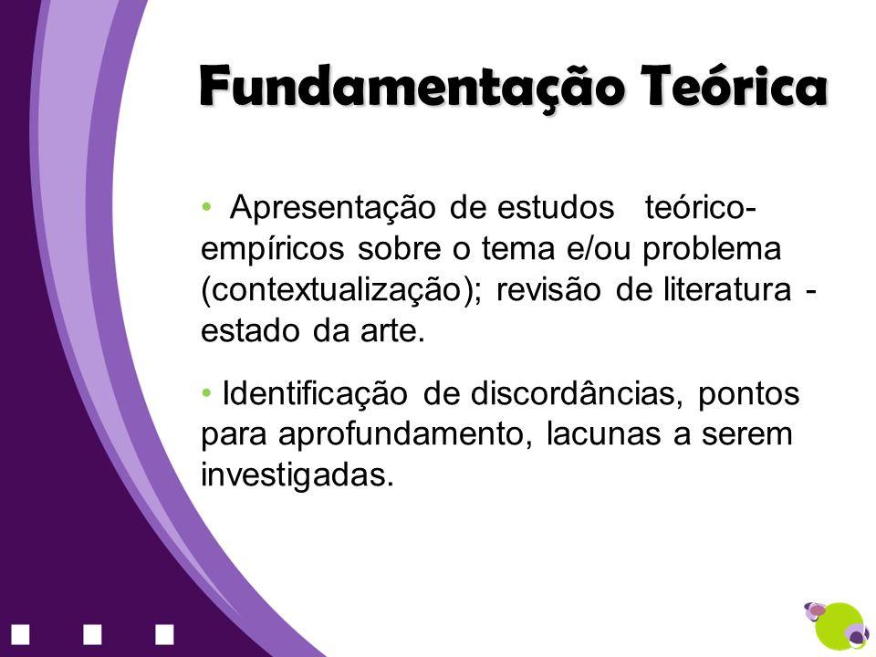 Apresentação de estudos teórico- empíricos sobre o tema e/ou problema (contextualização); revisão de literatura - estado da arte. Identificação de dis