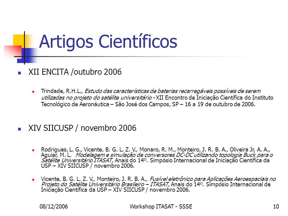 08/12/2006Workshop ITASAT - SSSE10 Artigos Científicos XII ENCITA /outubro 2006 Trindade, R.H.L., Estudo das características de baterias recarregáveis