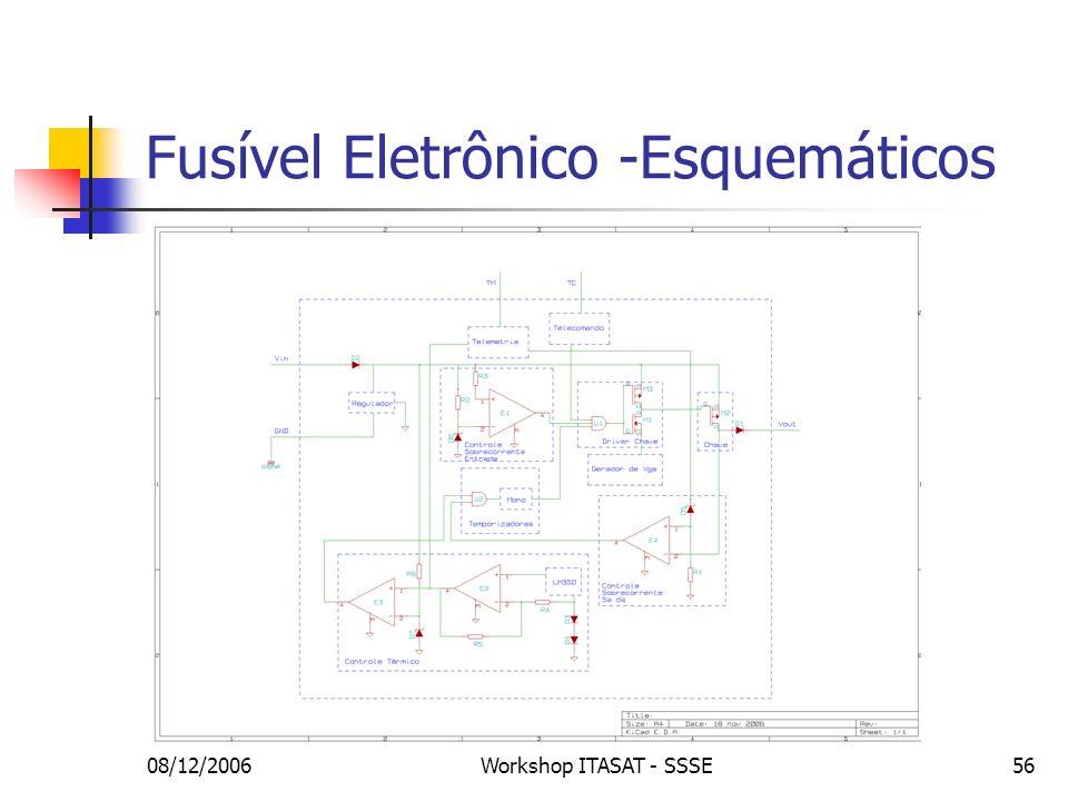 08/12/2006Workshop ITASAT - SSSE56 Fusível Eletrônico -Esquemáticos