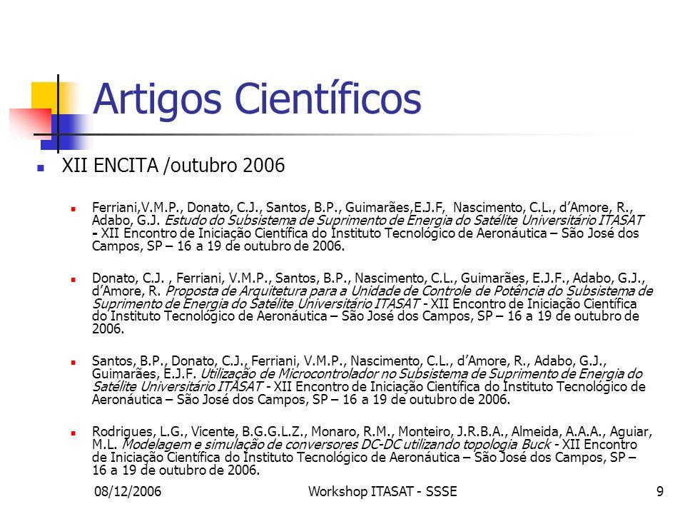 08/12/2006Workshop ITASAT - SSSE9 XII ENCITA /outubro 2006 Ferriani,V.M.P., Donato, C.J., Santos, B.P., Guimarães,E.J.F, Nascimento, C.L., dAmore, R.,