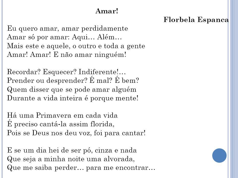 Fontes: 1.Texto Para quê?, de Florbela Espanca: Disponível em:.