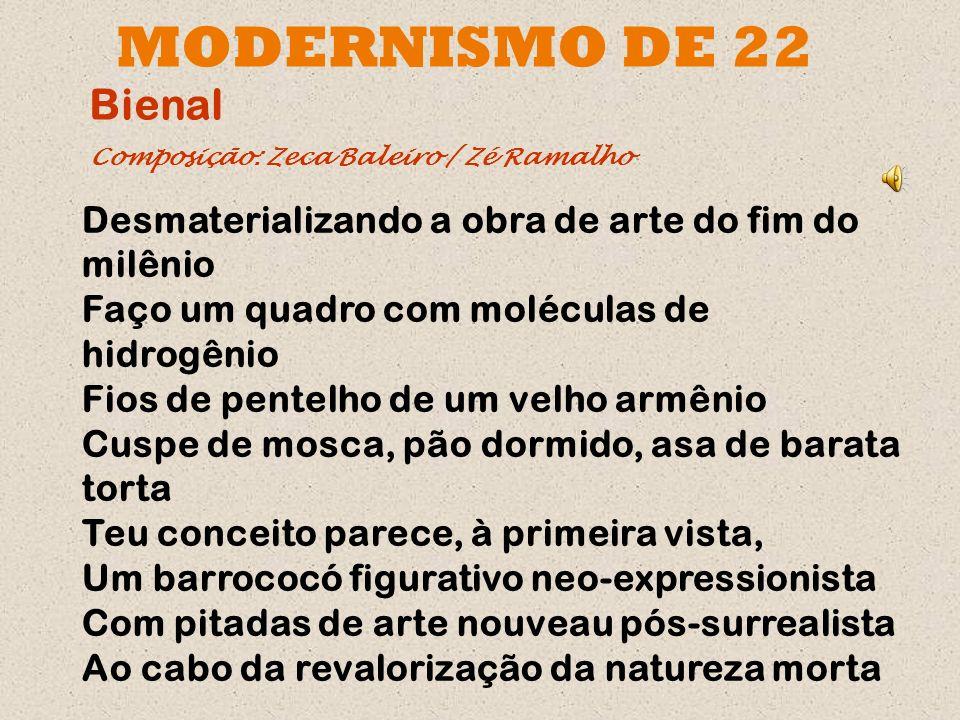 Semana de Arte Moderna de 1922 A Semana não foi o Modernismo, mas ela aglutinou as insatisfações estéticas e extrapolou as novas concepções artísticas.