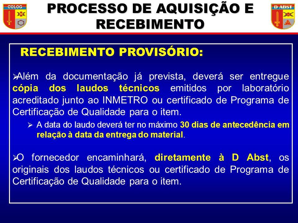 RECEBIMENTO PROVISÓRIO: Além da documentação já prevista, deverá ser entregue cópia dos laudos técnicos emitidos por laboratório acreditado junto ao I