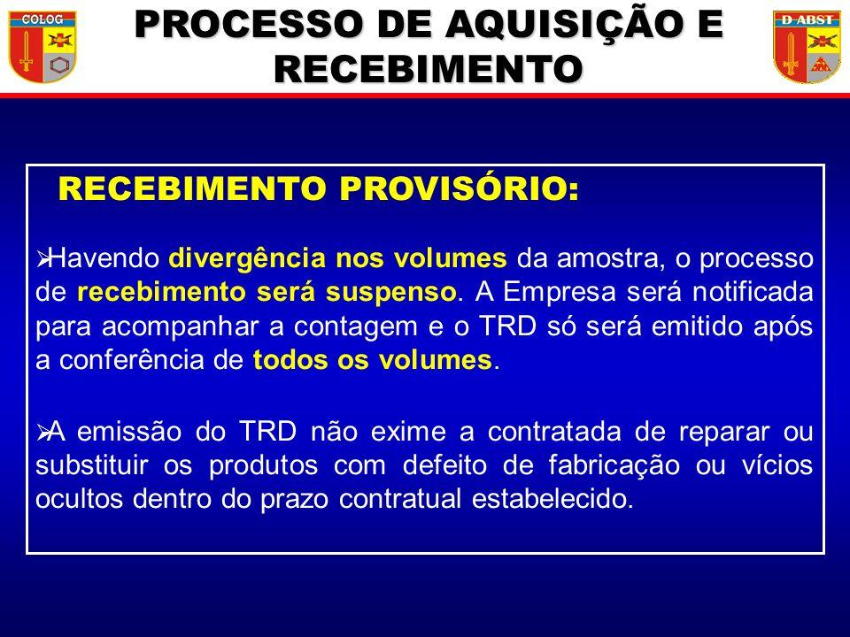 RECEBIMENTO PROVISÓRIO: Havendo divergência nos volumes da amostra, o processo de recebimento será suspenso. A Empresa será notificada para acompanhar