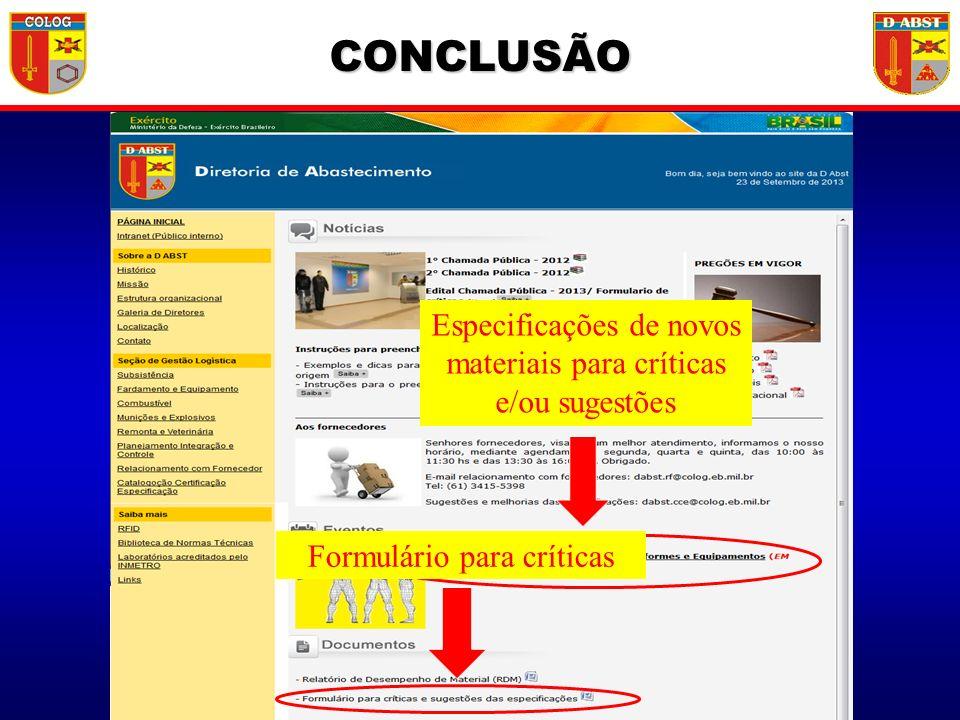 CONCLUSÃO Especificações de novos materiais para críticas e/ou sugestões Formulário para críticas