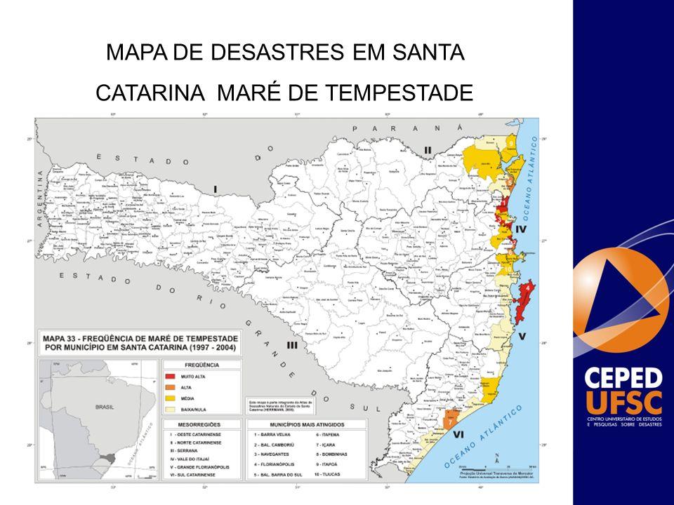 MAPA DE DESASTRES EM SANTA CATARINA MARÉ DE TEMPESTADE