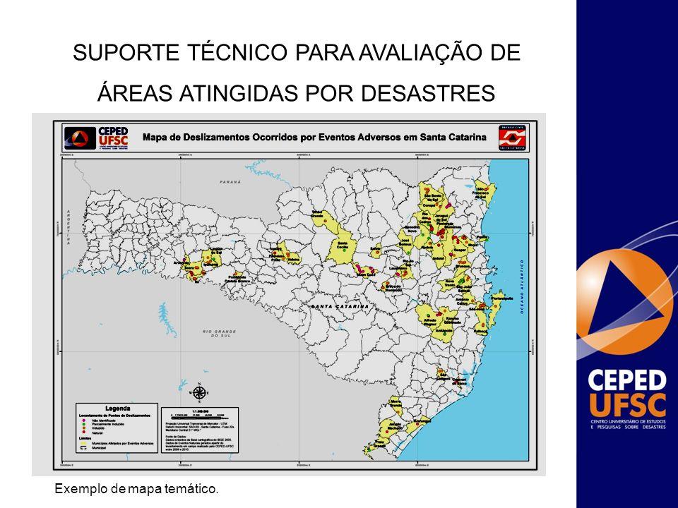 SUPORTE TÉCNICO PARA AVALIAÇÃO DE ÁREAS ATINGIDAS POR DESASTRES Exemplo de mapa temático.