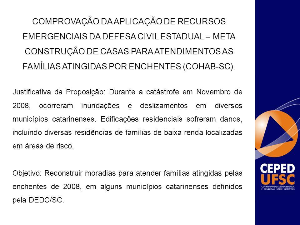 Justificativa da Proposição: Durante a catástrofe em Novembro de 2008, ocorreram inundações e deslizamentos em diversos municípios catarinenses. Edifi
