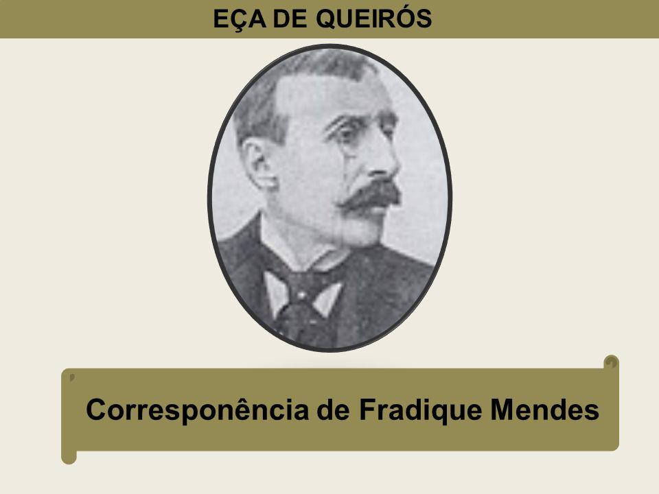 EÇA DE QUEIRÓS CAPÍTULO IV Capítulo preenchido por Notícias e Comentários que o Narrador recebe de Fradique.