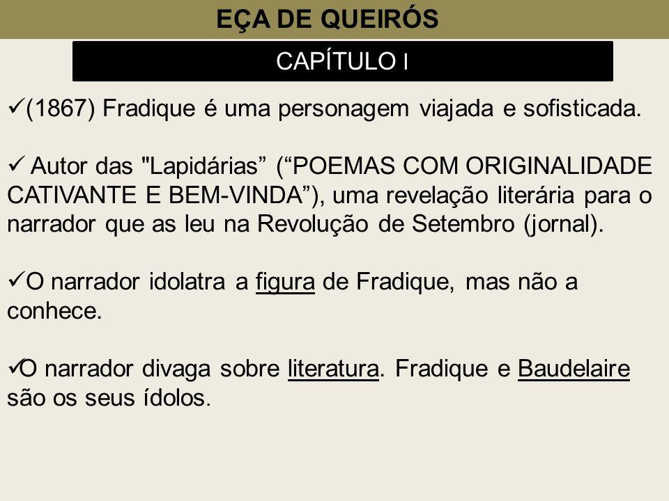 EÇA DE QUEIRÓS (1867) Fradique é uma personagem viajada e sofisticada. Autor das