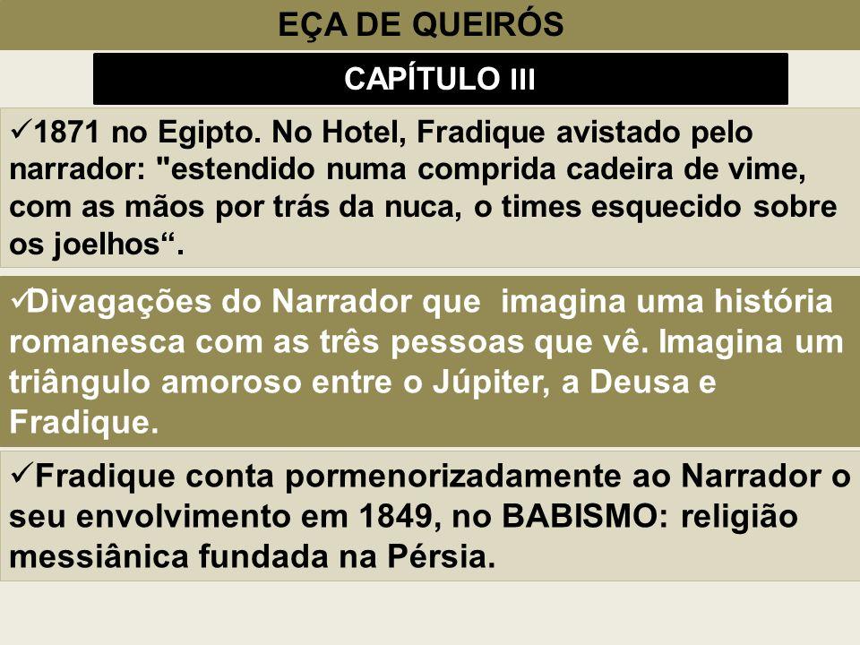 EÇA DE QUEIRÓS CAPÍTULO III 1871 no Egipto. No Hotel, Fradique avistado pelo narrador: