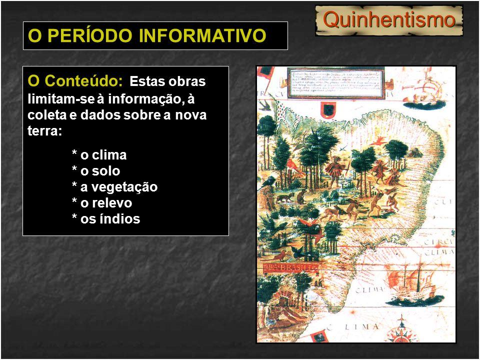 Objetividade O PERÍODO INFORMATIVO O Estilo: Era clássico, vigente em Portugal.