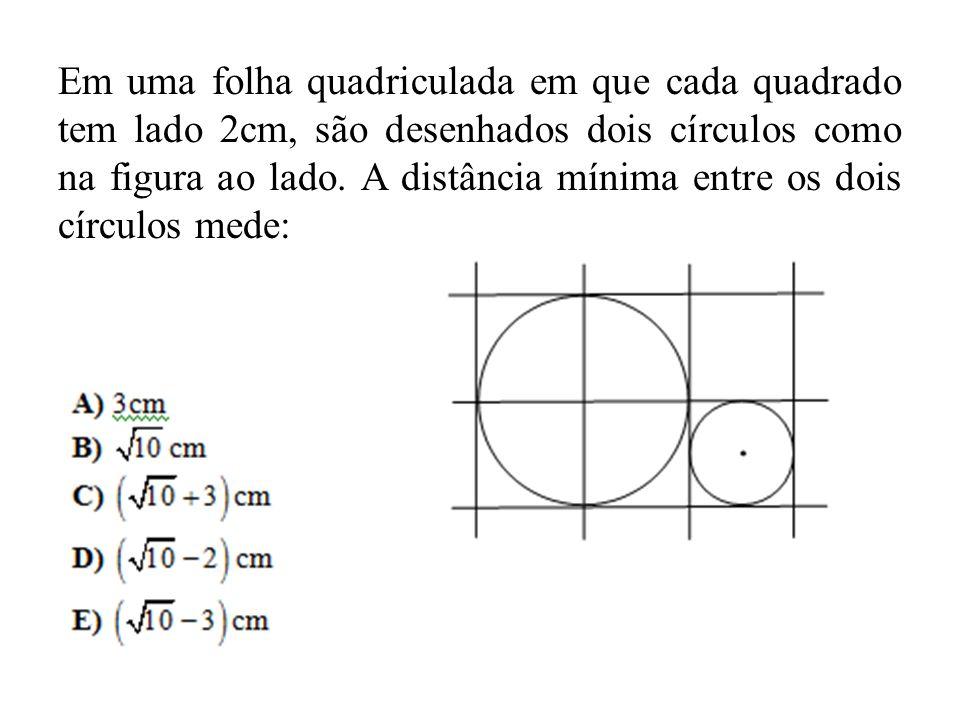 Em uma folha quadriculada em que cada quadrado tem lado 2cm, são desenhados dois círculos como na figura ao lado. A distância mínima entre os dois cír