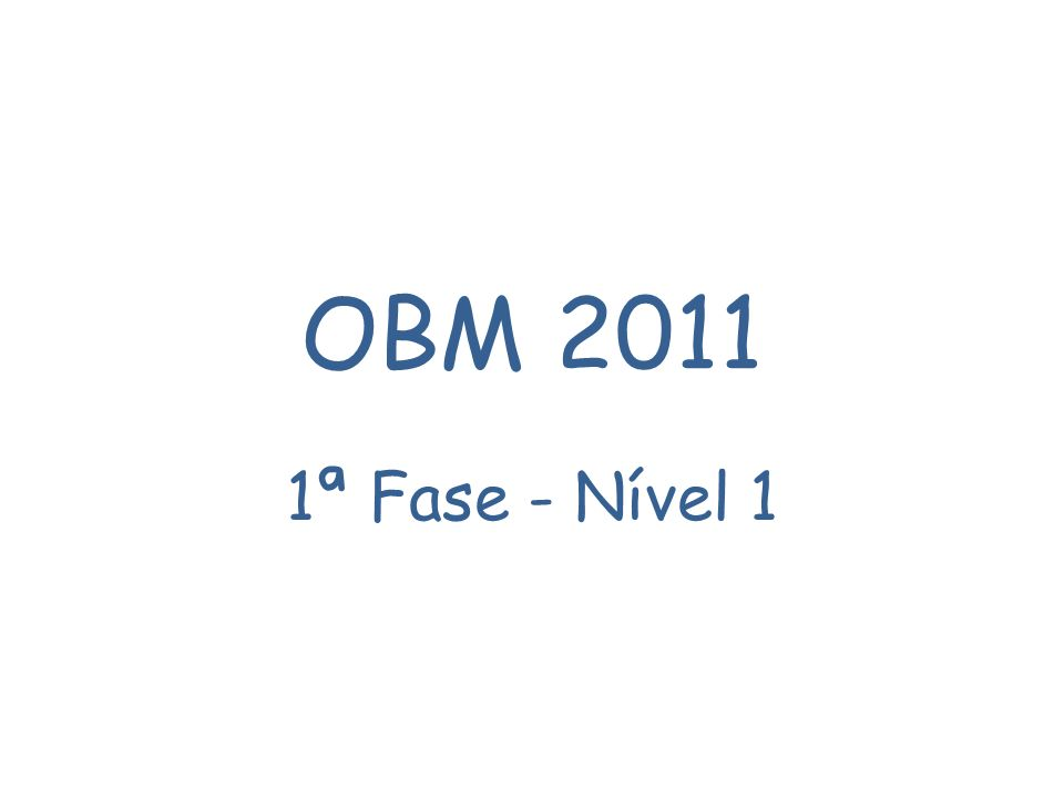 OBM 2011 1ª Fase - Nível 1