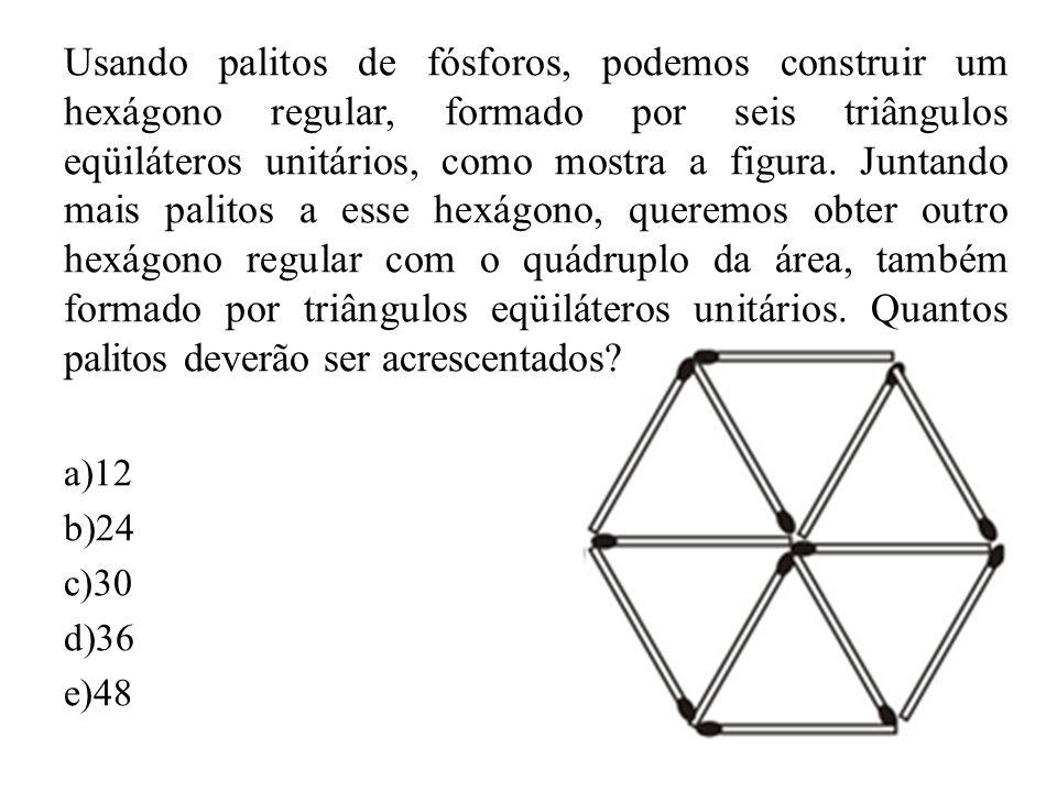Usando palitos de fósforos, podemos construir um hexágono regular, formado por seis triângulos eqüiláteros unitários, como mostra a figura. Juntando m