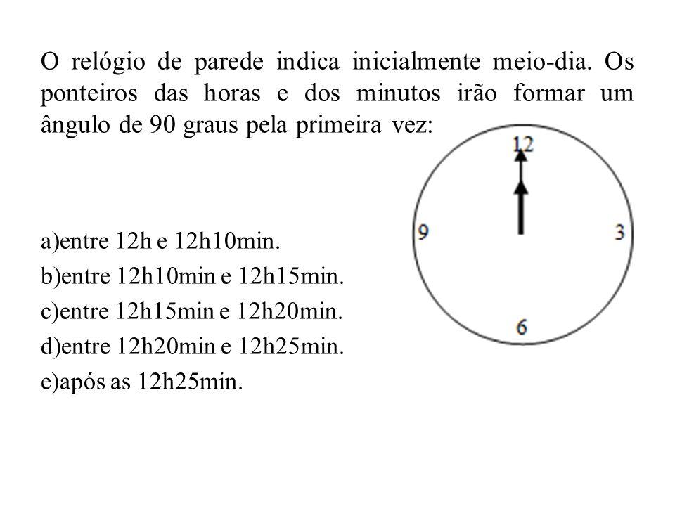 O relógio de parede indica inicialmente meio-dia. Os ponteiros das horas e dos minutos irão formar um ângulo de 90 graus pela primeira vez: a)entre 12