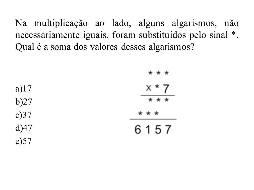 Na multiplicação ao lado, alguns algarismos, não necessariamente iguais, foram substituídos pelo sinal *. Qual é a soma dos valores desses algarismos?