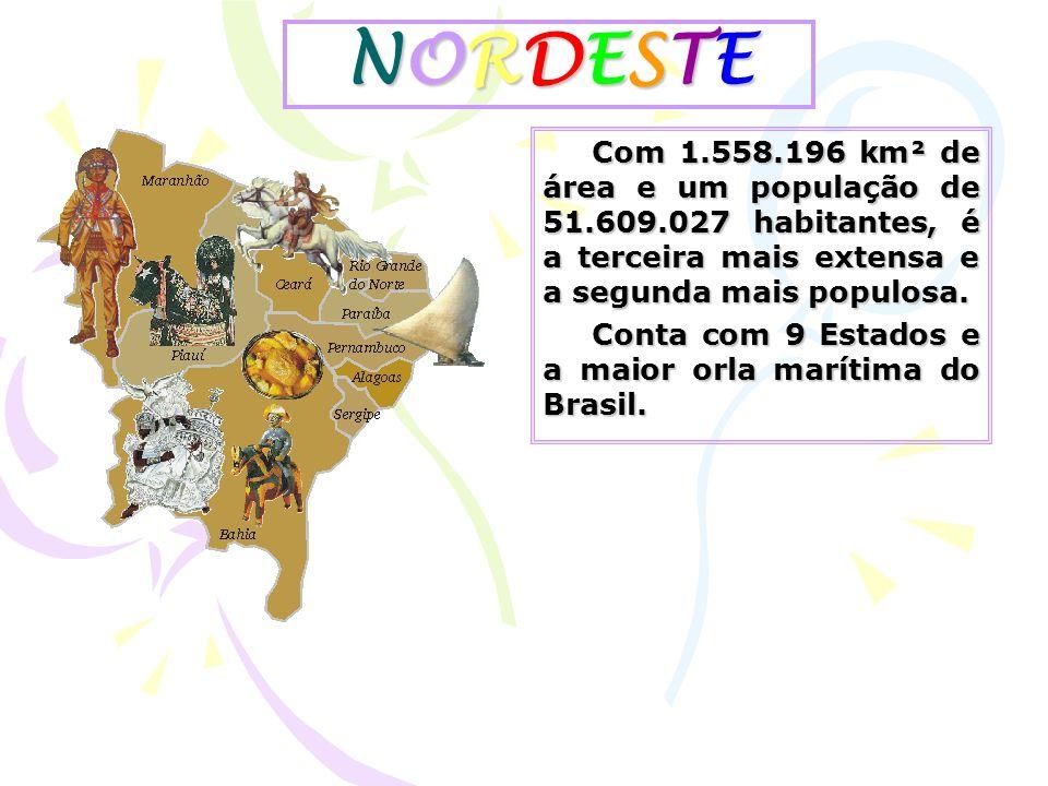 NORDESTENORDESTENORDESTENORDESTE Com 1.558.196 km² de área e um população de 51.609.027 habitantes, é a terceira mais extensa e a segunda mais populos