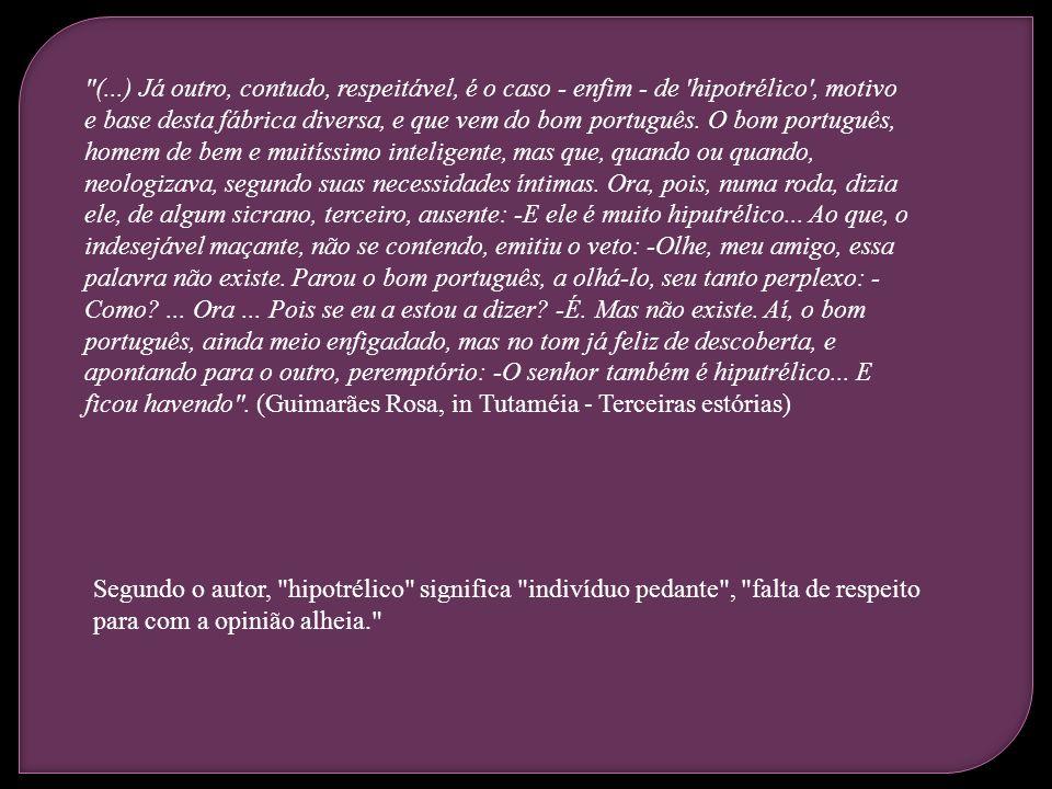 Neologismo léxico Aquisição de uma nova palavra no vocabulário da língua.