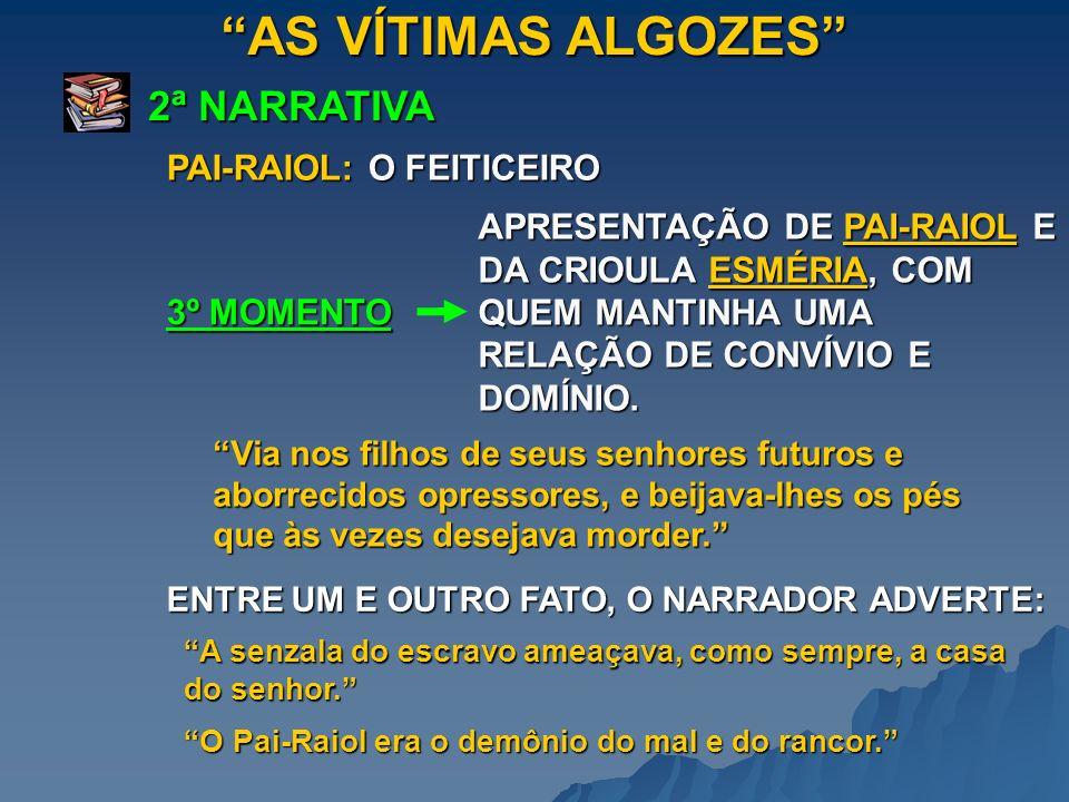 AS VÍTIMAS ALGOZES 2ª NARRATIVA 4º MOMENTO SEIS MESES DEPOIS DA COMPRA DOS ESCRAVOS, A FORTUNA COMEÇOU A DESANDAR NA FAZENDA.