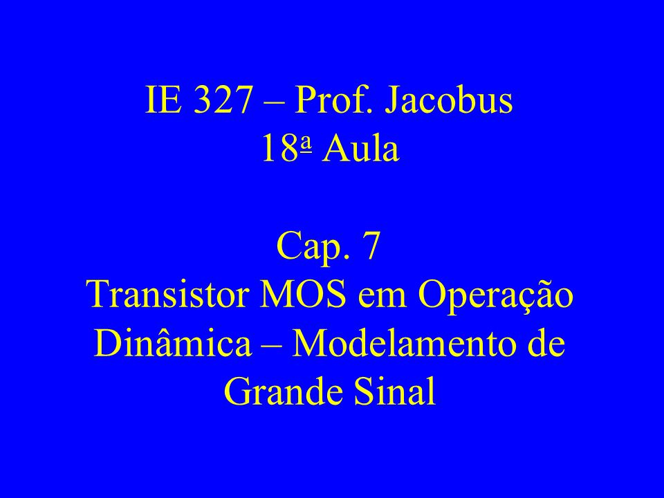 IE 327 – Prof.Jacobus 18 a Aula Cap.