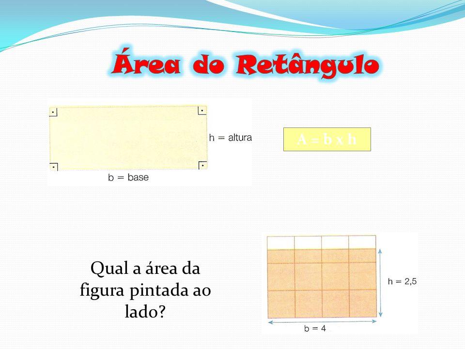 A = b x h Qual a área da figura pintada ao lado?